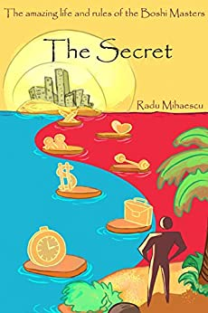 The Secret: The amazing life and rules of the BoShi masters by [Radu Mihaescu, Christina  Erdei]