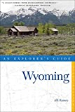 Wyoming (An Explorer s Guide) (Explorer s Complete)