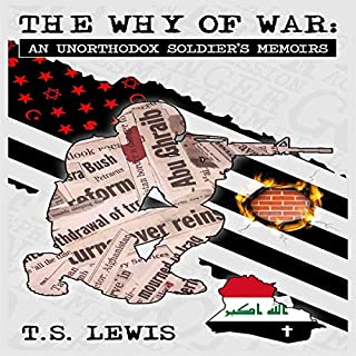 The Why of War: An Unorthodox Soldier's Memoirs audiobook cover art