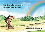 Die Regenbogenbrücke: Ein kleiner Hase in Trauer