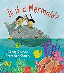 Is it a Mermaid? by Candy Gourlay, illustrated by Francesca Chessa