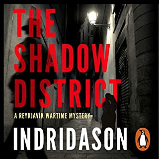 The Shadow District                   Written by:                                                                                                                                 Arnaldur Indridason,                                                                                        Victoria Cribb - translator                               Narrated by:                                                                                                                                 Sean Barrett                      Length: 8 hrs and 37 mins     3 ratings     Overall 4.3