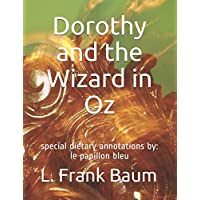 Dorothy and the Wizard in Oz: special dietary annotations by: le papillon bleu