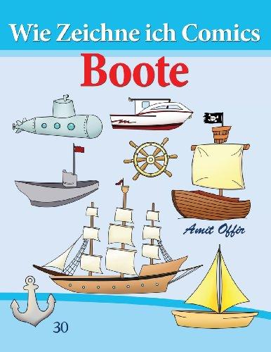 Wie Zeichne ich Comics - Boote: Zeichnen Bücher: Zeichnen für Anfänger Bücher