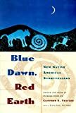 Blue Dawn, Red Earth: New Native American Storytellers