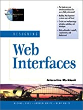 Designing Web Interfaces: Interactive Workbook (Advanced Web Site Architecture) by Michael Rees (2001-04-24)