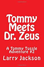 Tommy Meets Dr. Zeus: A Tommy Tussle Adventure #2 (Volume 2)