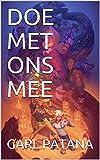 DOE MET ONS MEE (Dutch Edition)