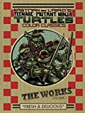 Teenage Mutant Ninja Turtles: The Works Volume 1 (TMNT The Works)