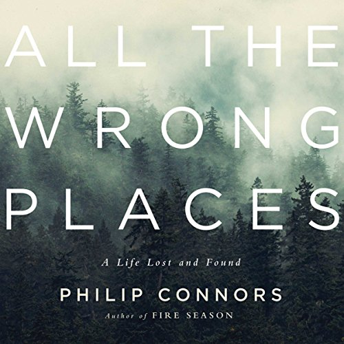 All the Wrong Places Audiobook By Phillip Connors cover art