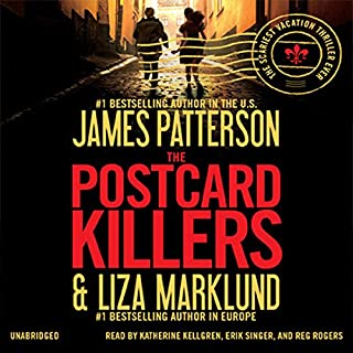The Postcard Killers                   Written by:                                                                                                                                 James Patterson,                                                                                        Liza Marklund                               Narrated by:                                                                                                                                 Katherine Kellgren,                                                                                        Erik Singer,                                                                                        Reg Rogers                      Length: 7 hrs and 22 mins     2 ratings     Overall 5.0