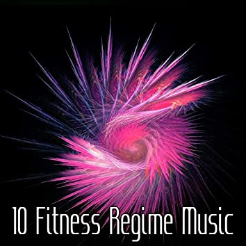 10 Fitness Regime Music