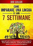 Come imparare una lingua in sole 7 settimane