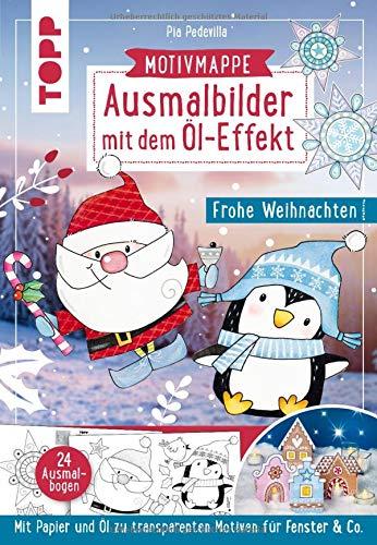 Ausmalbilder mit dem Öl-Effekt - Frohe Weihnachten (Motivmappe mit 24 Ausmalbogen): Mit Papier und Öl zu transparenten Motiven für Fenster & Co.