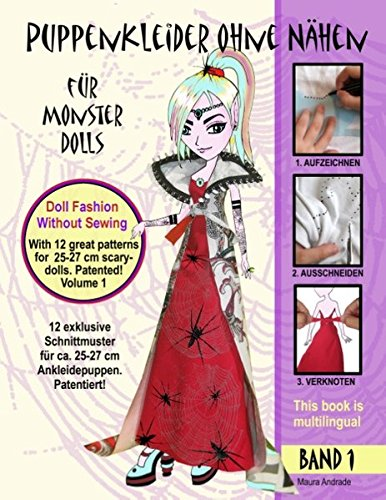Puppenkleider ohne Nähen für Monster Dolls - Band 1, Doll fashion without sewing for monster dolls - Vol. 1: 12 Schnittmuster für ca. 25- 27 cm ... - 12 patterns for ca. 25-27 cm dress-up dolls