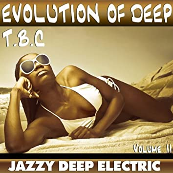Evolution of Deep Volume II