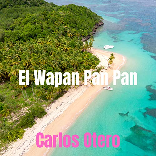 El Wapan Pan Pan (Remastered)