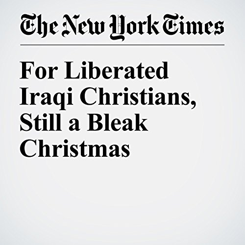 For Liberated Iraqi Christians, Still a Bleak Christmas cover art