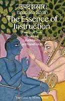 The Essence of Instruction: Three Short Texts: Siksamrta, Upadesamrta, and Manah-siksa