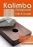 Kalimba Songbook - Folk & Gospel: für die Kalimba 10 und 17 - Ohne Noten + MP3-Sounds (Kalimba Songbooks)