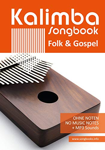 Kalimba Songbook - Folk & Gospel: für die Kalimba 10 und 17 - Ohne Noten + MP3-Sounds (Kalimba Songbooks 2) (English Edition)