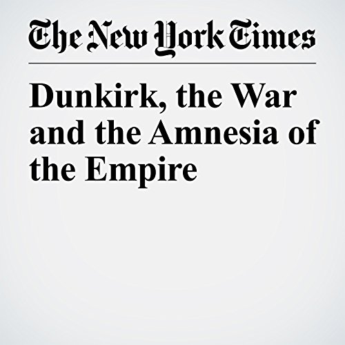 Dunkirk, the War and the Amnesia of the Empire copertina