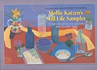 Mollie Katzen's Still Life Sampler 0898155738 Book Cover