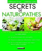 Secrets de naturopathes - Le livre de référence pour reprendre sa santé en main naturellement de Stéphane Tétart