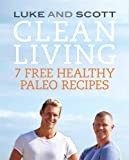 Clean Living: 7 Free Healthy Paleo Recipes (The Clean Living Series Book 2) (English...