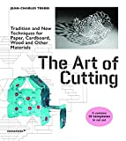 The Art of Cutting: Traditional and New Techniques for Paper,Cardboard, Wood and Other Materials (Promopress)