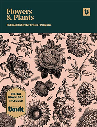 Flowers and Plants: An Image Archive of Botanical Illustrations for Artists and Designers (English Edition)
