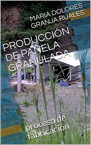 PRODUCCIÓN DE PANELA GRANULADA: proceso de fabricación