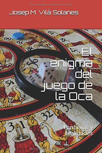El enigma del juego de la Oca: Fantasías y realidades