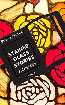Stained Glass Stories: Volume 1 by [Bruce Dinsman, Crystal Wall]