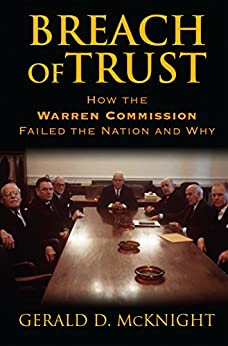 Breach of Trust: How the Warren Commission Failed the Nation and Why by [Gerald D. McKnight]