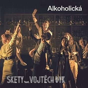 Alkoholická (feat. Vojtěch Dyk)