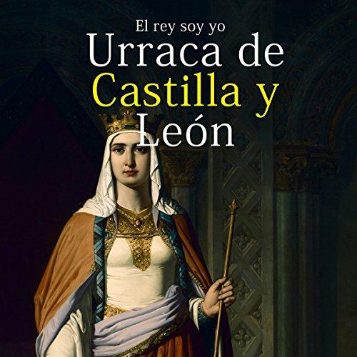 Urraca de Castilla y León: El rey soy yo copertina