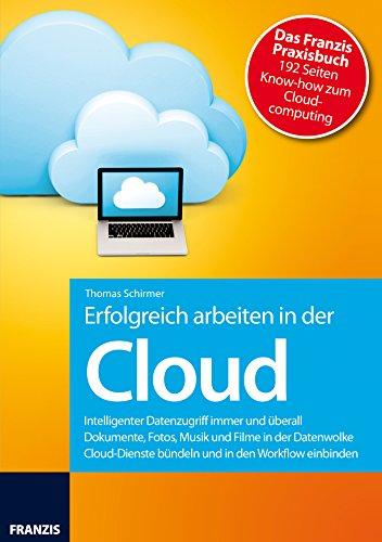 Erfolgreich arbeiten mit der Cloud: Dropbox, Google Drive, SkyDrive & Co. (Action)