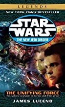 [The Unifying Force (Star Wars: The New Jedi Order, Book 19)] [By: Luceno, James] [August, 2004]