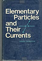 Elementary Particles and Their Currents