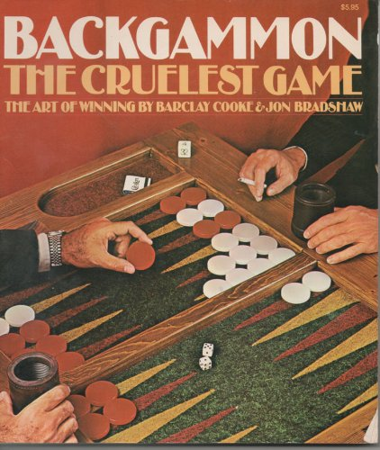 Compare Textbook Prices for Backgammon: The Cruelest Game by Barclay Cooke 1988-09-05 First edition. Edition ISBN 9780394732435 by Barclay Cooke,Jon Bradshaw