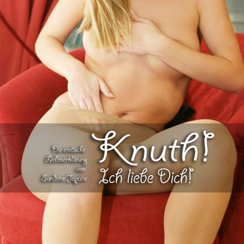 Knuth! Ich liebe Dich! audiobook cover art