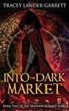 Into the Dark Market (Madison Roberts)