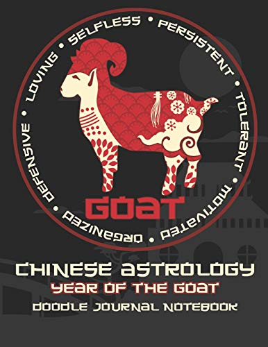 """Year of the Goat: Chinese Astrology Doodle Journal Notebook 8.5x11"""" with 110 Pages, Blank & Lined for Doodles, Drawing, Writing, Planning, Dreaming"""