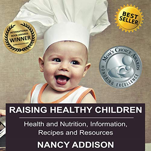 Raising Healthy Children: Health and Nutrition Information, Recipes, and Resources audiobook cover art