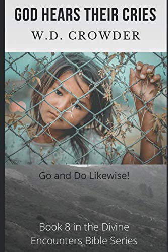God Hears Their Cries: Go and Do Likewise! (Divine Encounters Bible Series)