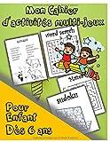 Mon Cahier d'activités multi-jeux: Jeux intelligents pour enfants 6-10 ans, Mots mêlés, Puzzle , Mazes Labyrinthes, Pages des coloriages, Sudoku, Grand format A4