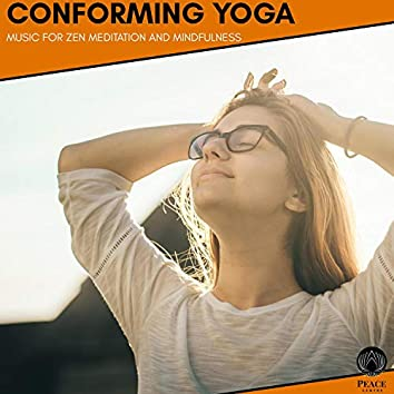Conforming Yoga - Music For Zen Meditation And Mindfulness