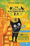 Ein Fall für Katzendetektiv Ra, Das verschwundene Amulett: Katzenkrimi im alten Ägypten für Kinder ab 8: 1