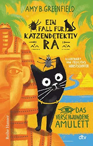 Ein Fall für Katzendetektiv Ra, Das verschwundene Amulett: Katzenkrimi im alten Ägypten für Kinder ab 8 (Katzendetektiv Ra-Reihe, Band 1)
